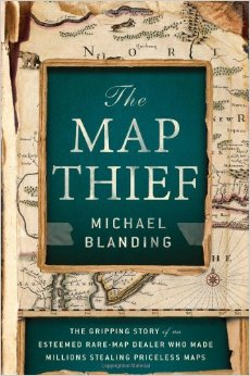 Map Thief The Map Thief: Rare Map Dealer Who Made Millions Stealing Priceless Maps